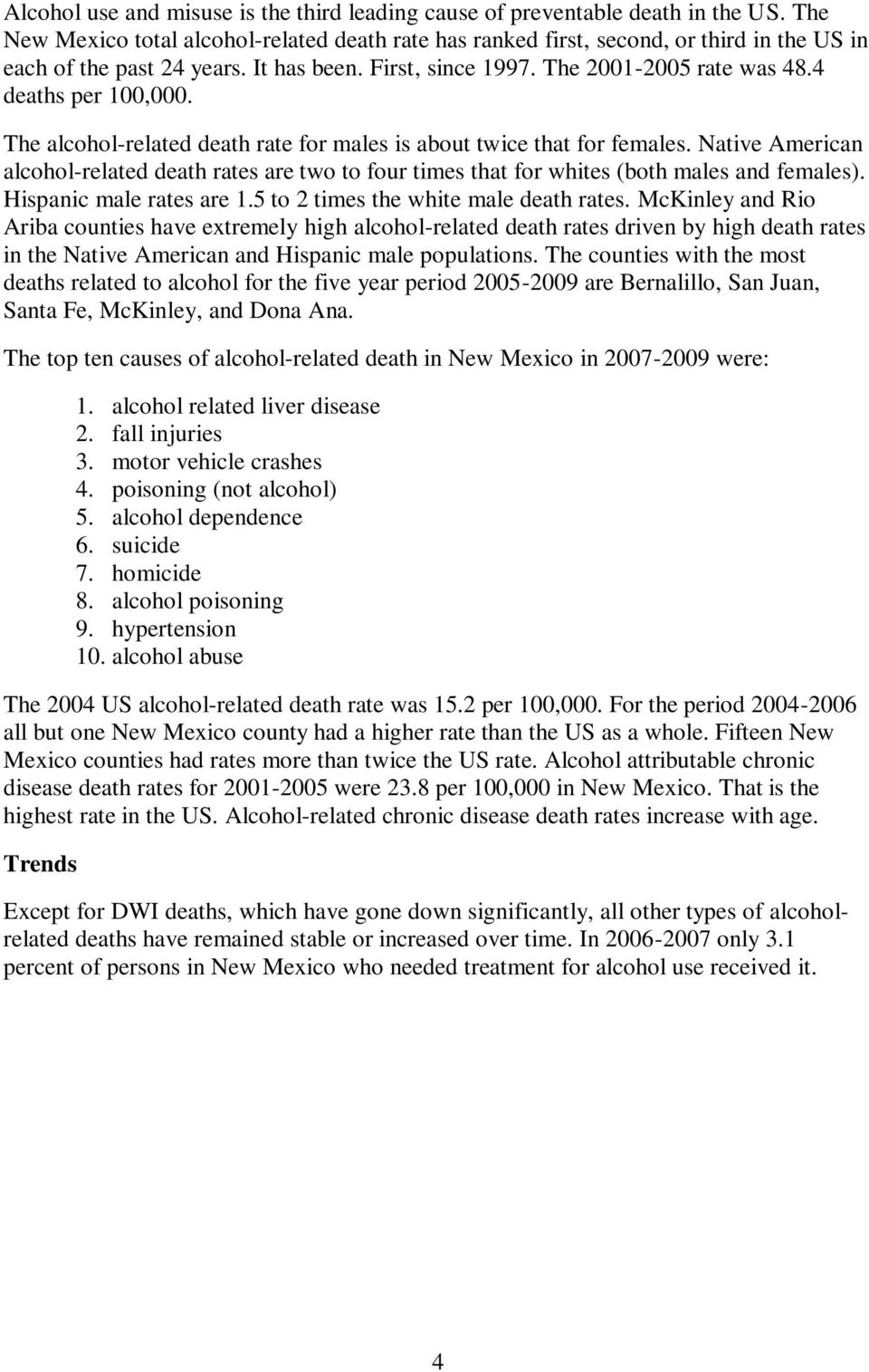 4 deaths per 100,000. The alcohol-related death rate for males is about twice that for females.