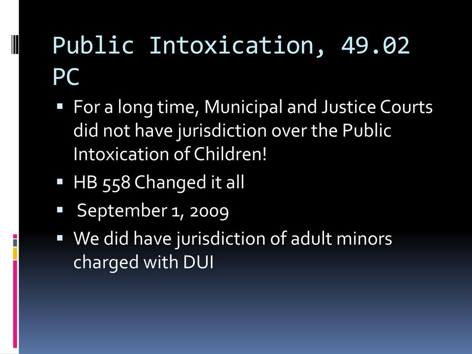 have jurisdiction over the Public Intoxication of Children!