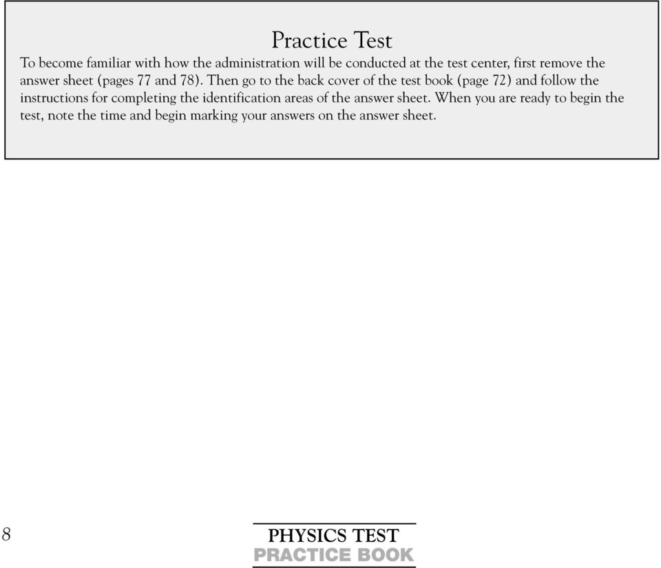 Then go to the back cover of the test book (page 72) and follow the instructions for completing the