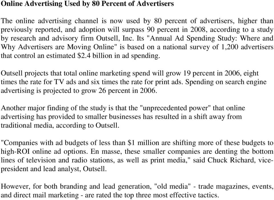 "Its ""Annual Ad Spending Study: Where and Why Advertisers are Moving Online"" is based on a national survey of 1,200 advertisers that control an estimated $2.4 billion in ad spending."
