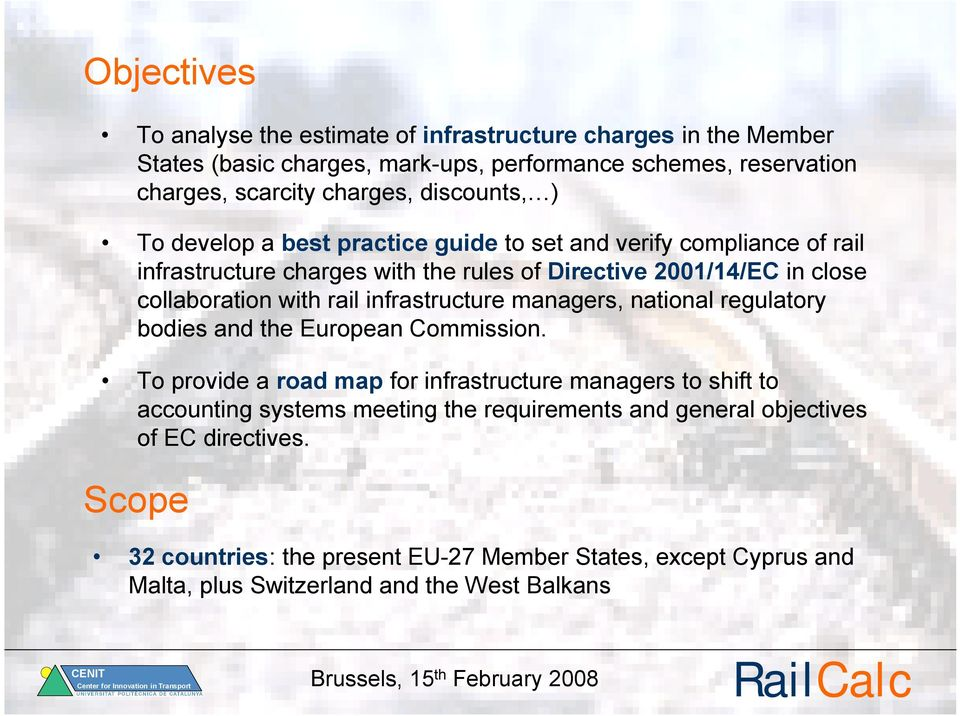rail infrastructure managers, national regulatory bodies and the European Commission.