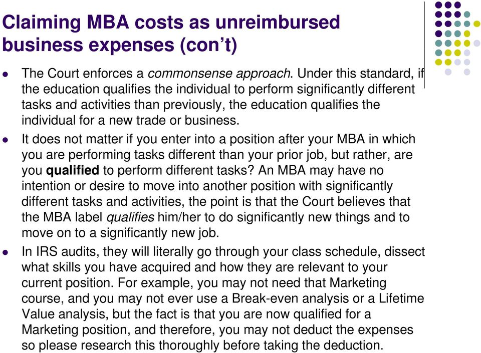 business. It does not matter if you enter into a position after your MBA in which you are performing tasks different than your prior job, but rather, are you qualified to perform different tasks?
