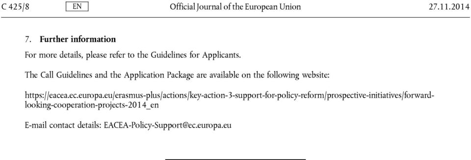 The Call Guidelines and the Application Package are available on the following website: https://eacea.ec.europa.