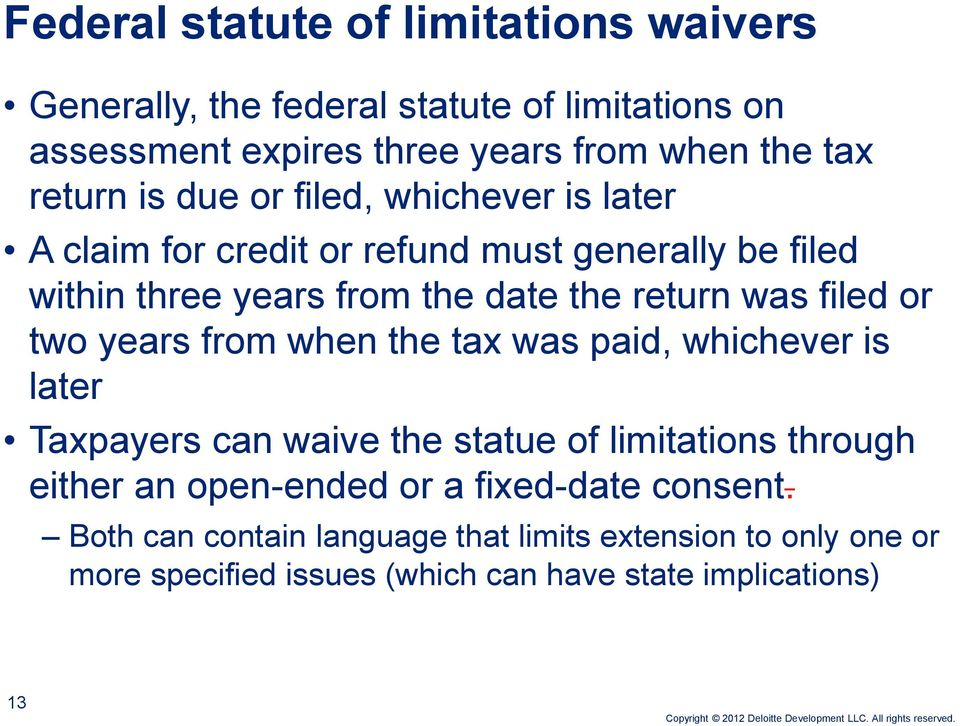 was filed or two years from when the tax was paid, whichever is later Taxpayers can waive the statue of limitations through either an