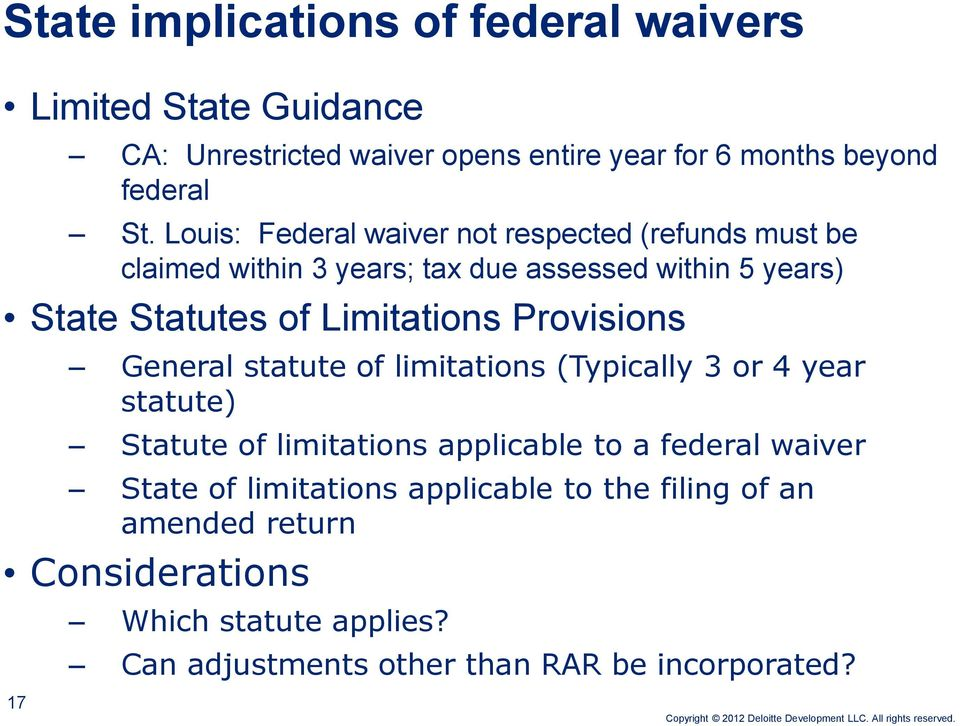 Provisions General statute of limitations (Typically 3 or 4 year statute) Statute of limitations applicable to a federal waiver State of