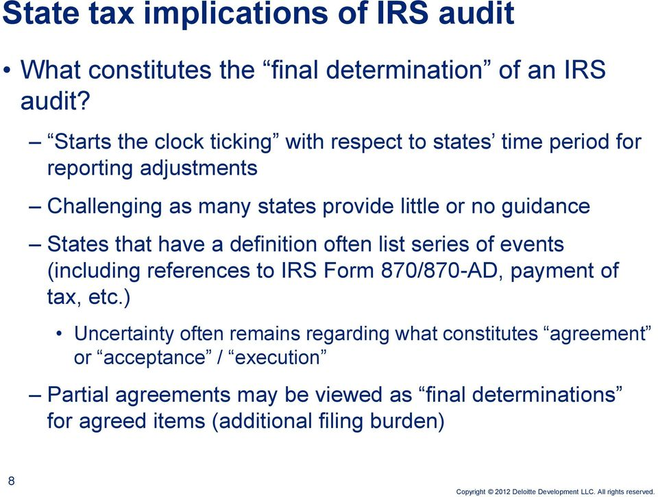guidance States that have a definition often list series of events (including references to IRS Form 870/870-AD, payment of tax, etc.