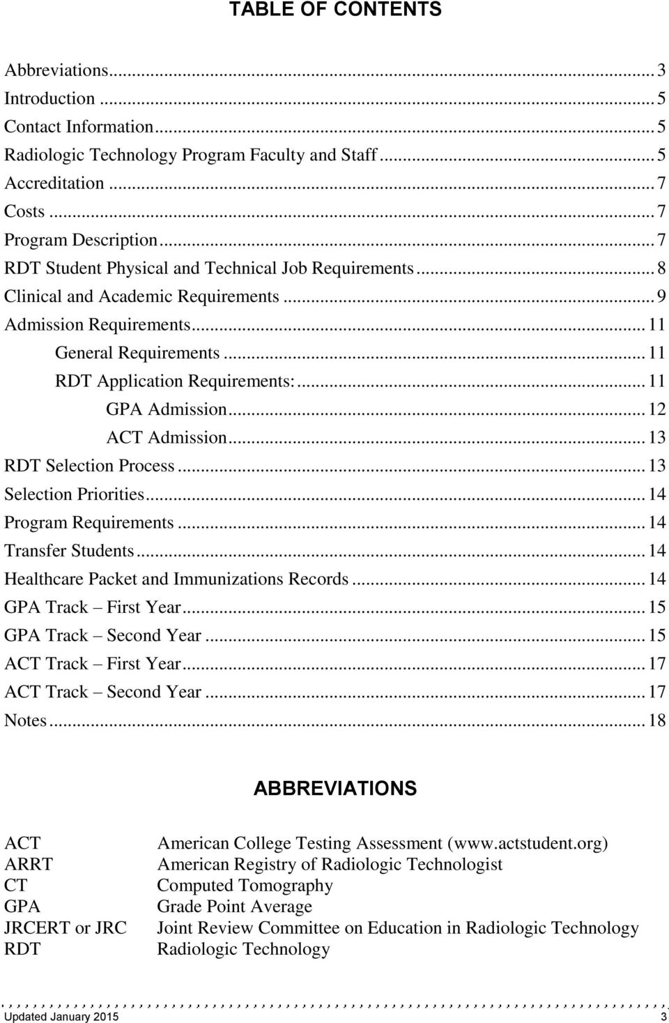 .. 11 GPA Admission... 12 ACT Admission... 13 RDT Selection Process... 13 Selection Priorities... 14 Program Requirements... 14 Transfer Students... 14 Healthcare Packet and Immunizations Records.
