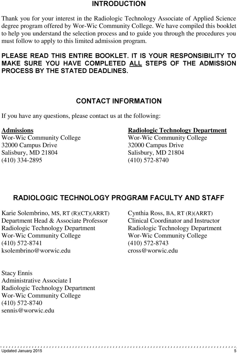 PLEASE READ THIS ENTIRE BOOKLET. IT IS YOUR RESPONSIBILITY TO MAKE SURE YOU HAVE COMPLETED ALL STEPS OF THE ADMISSION PROCESS BY THE STATED DEADLINES.