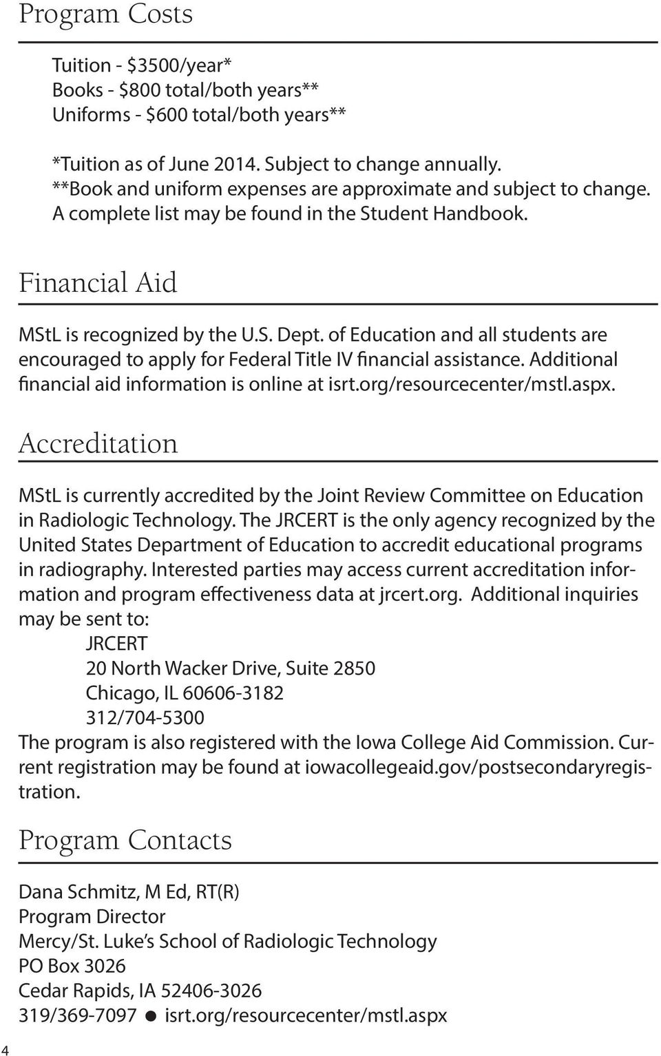 of Education and all students are encouraged to apply for Federal Title IV financial assistance. Additional financial aid information is online at isrt.org/resourcecenter/mstl.aspx.