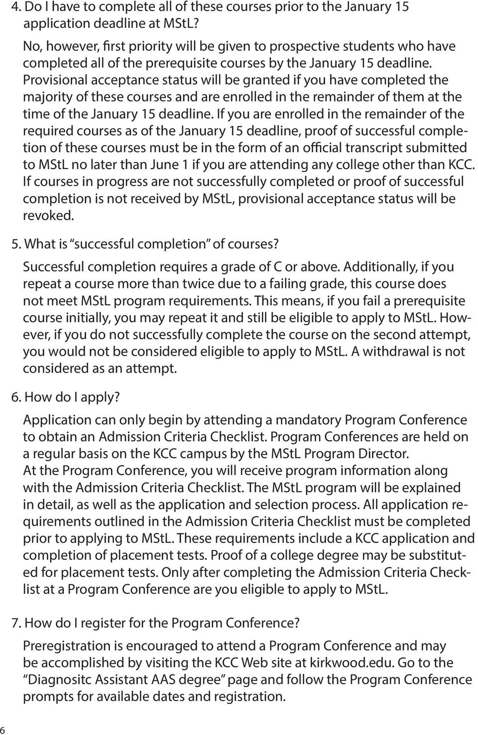Provisional acceptance status will be granted if you have completed the majority of these courses and are enrolled in the remainder of them at the time of the January 15 deadline.