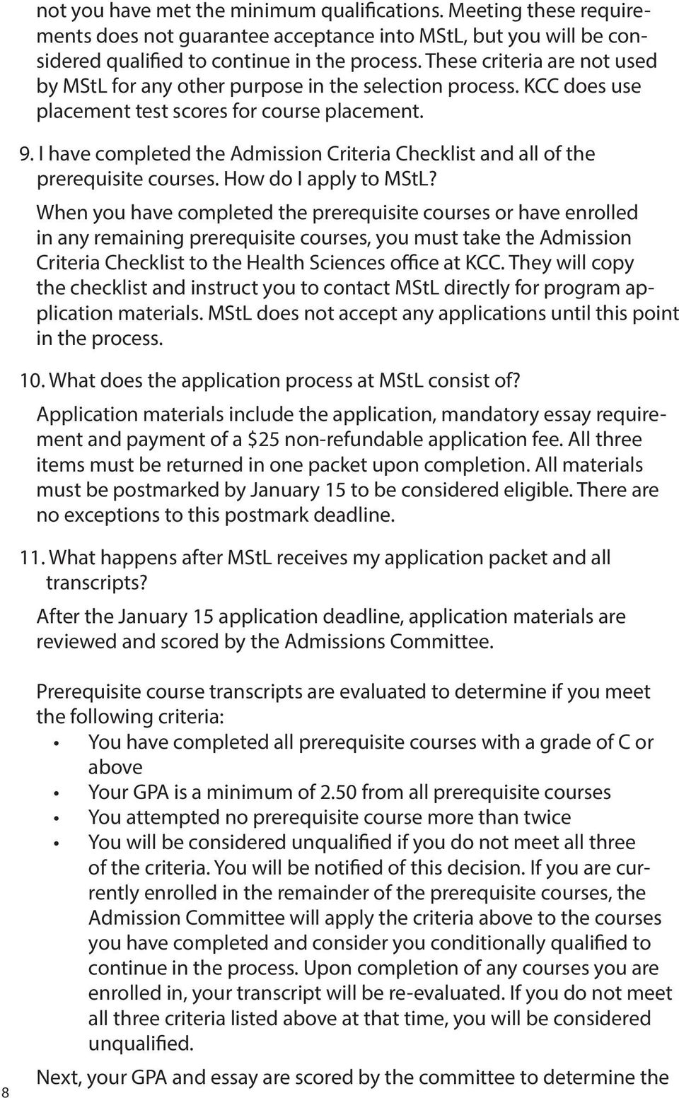 I have completed the Admission Criteria Checklist and all of the prerequisite courses. How do I apply to MStL?