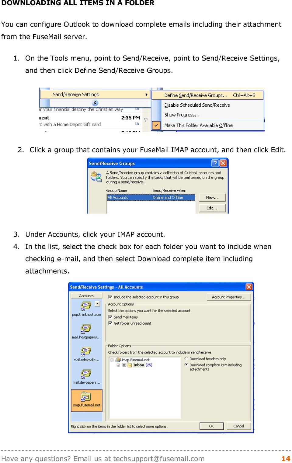 Click a group that contains your FuseMail IMAP account, and then click Edit. 3. Under Accounts, click your IMAP account. 4.