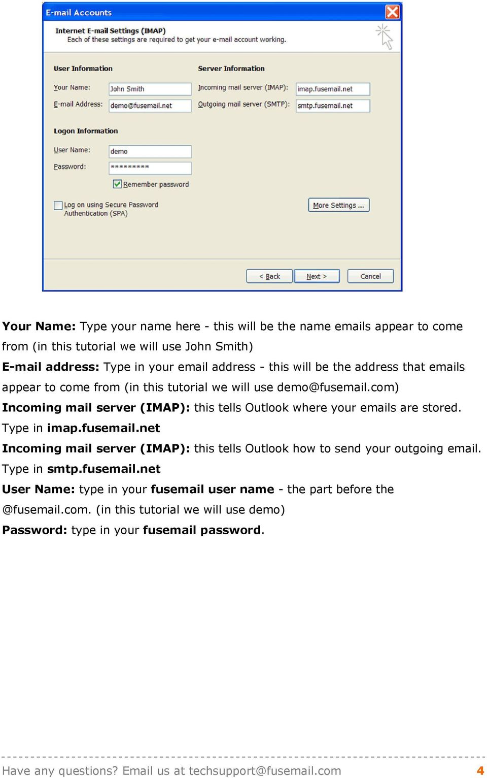 com) Incoming mail server (IMAP): this tells Outlook where your emails are stored. Type in imap.fusemail.