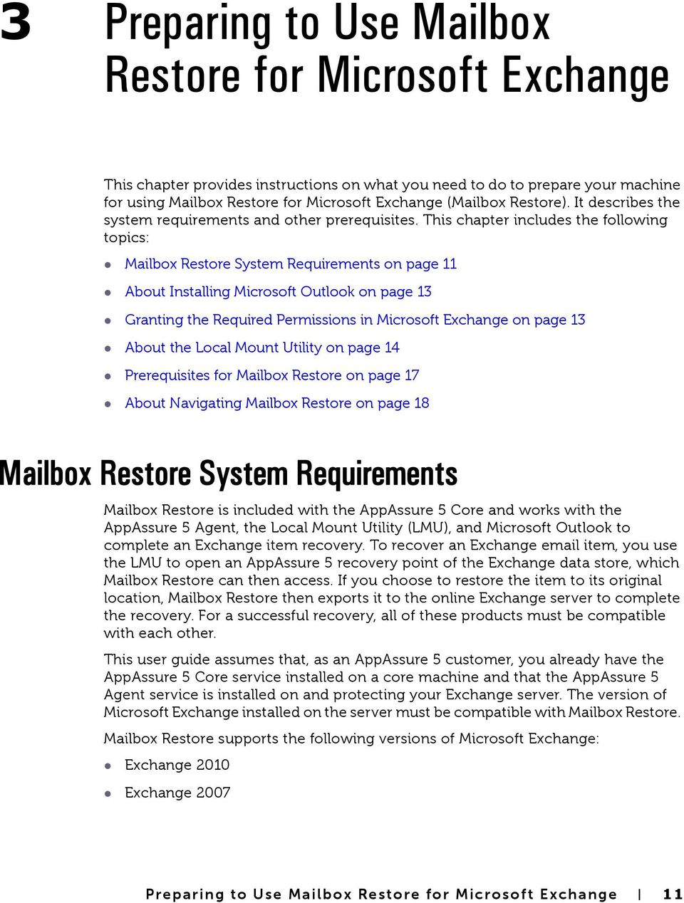 This chapter includes the following topics: Mailbox Restore System Requirements on page 11 About Installing Microsoft Outlook on page 13 Granting the Required Permissions in Microsoft Exchange on