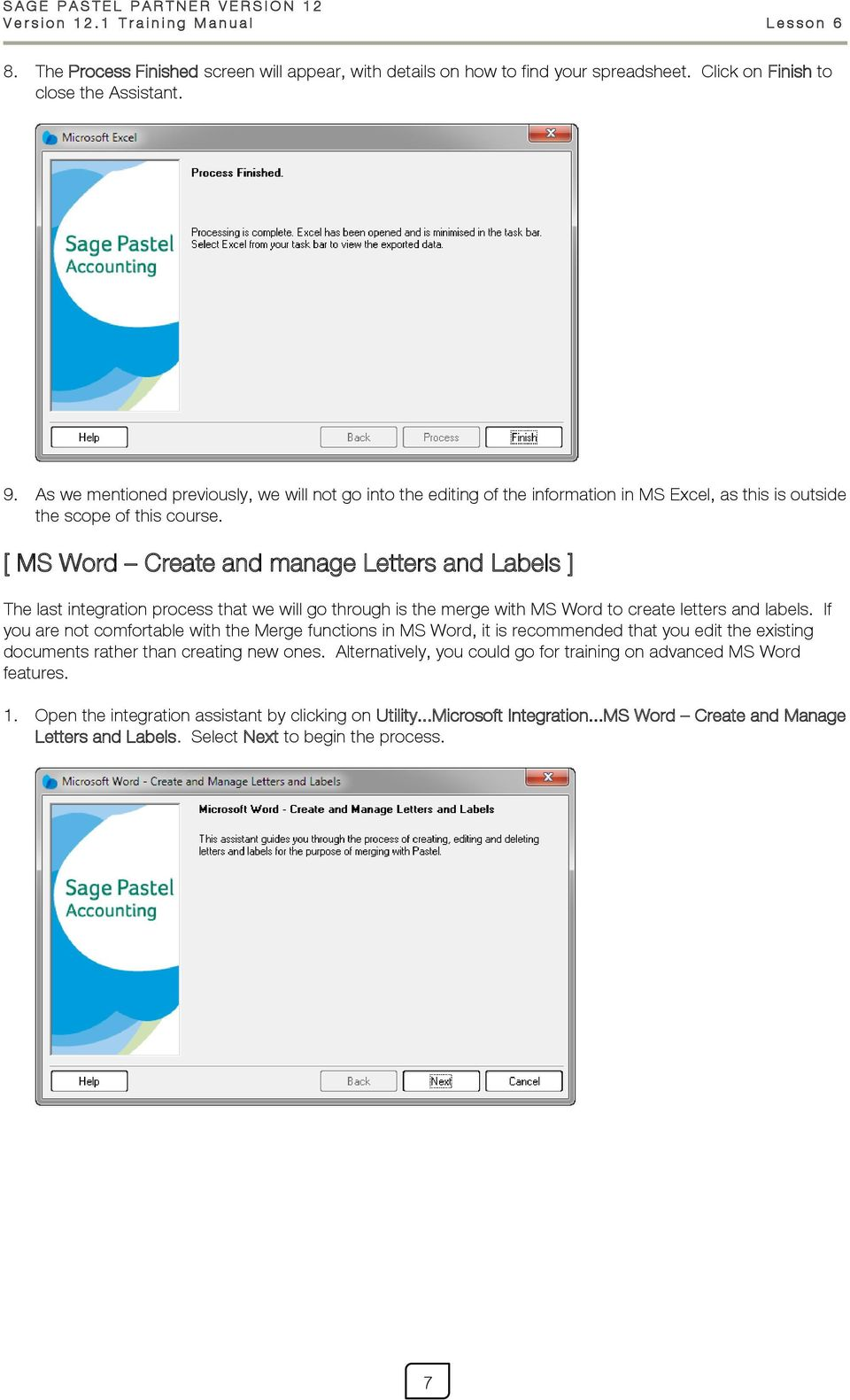 [ MS Word Create and manage Letters and Labels ] The last integration process that we will go through is the merge with MS Word to create letters and labels.