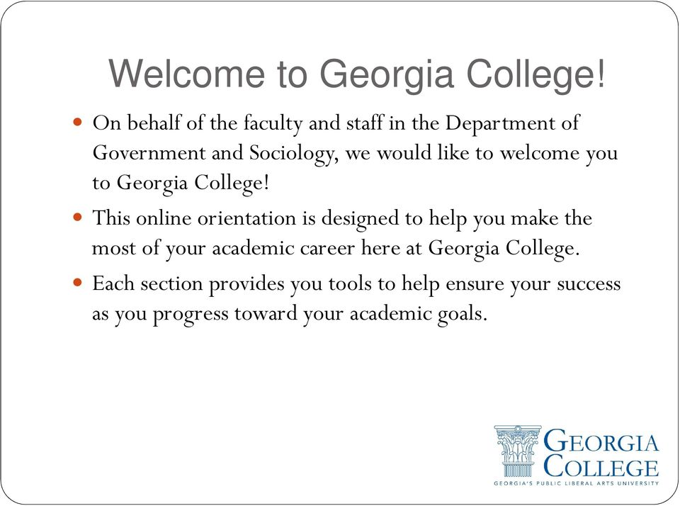 like to welcome you to Georgia College!