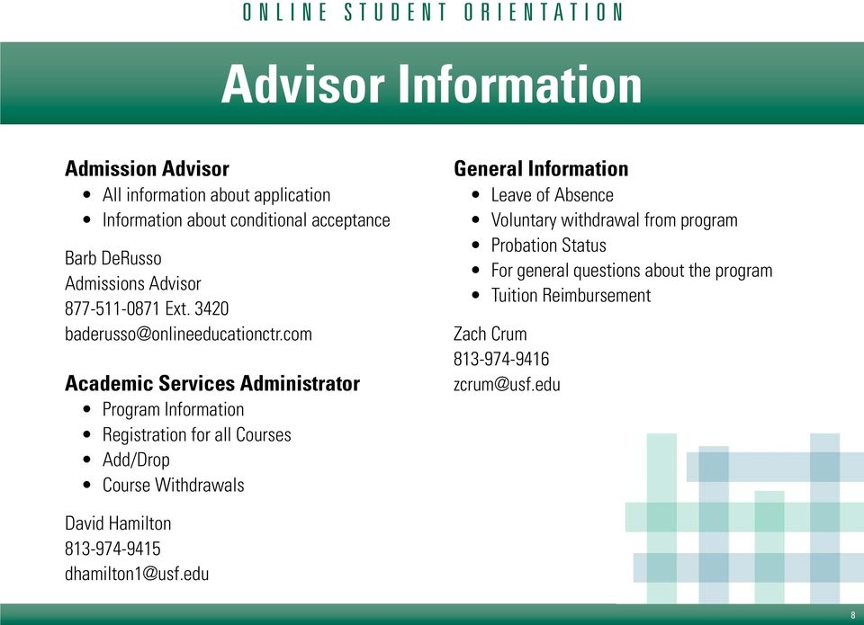 com Academic Services Administrator Program Information Registration for all Courses Add/Drop Course Withdrawals General Information