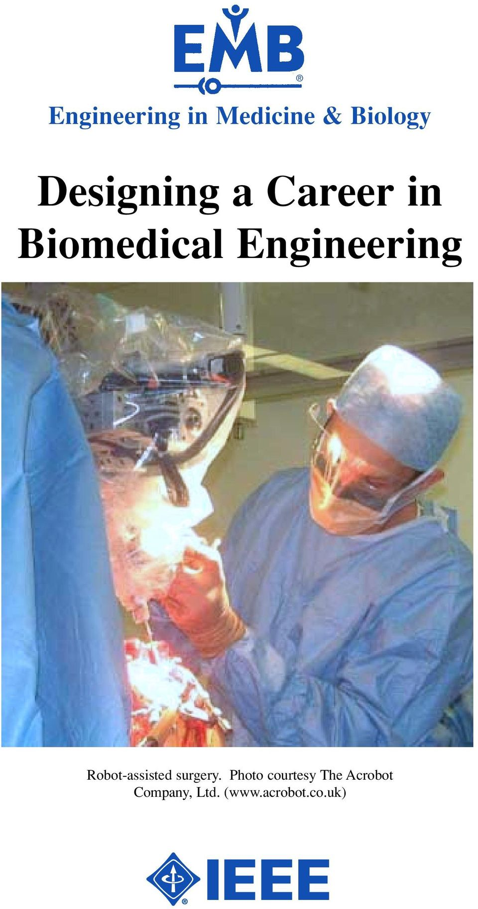 Engineering Robot-assisted surgery.