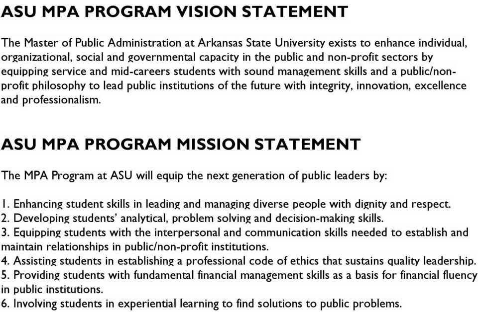 excellence and professionalism. ASU MPA PROGRAM MISSION STATEMENT The MPA Program at ASU will equip the next generation of public leaders by: 1.