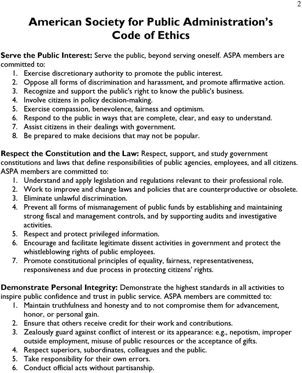 Recognize and support the public's right to know the public's business. 4. Involve citizens in policy decision-making. 5. Exercise compassion, benevolence, fairness and optimism. 6.