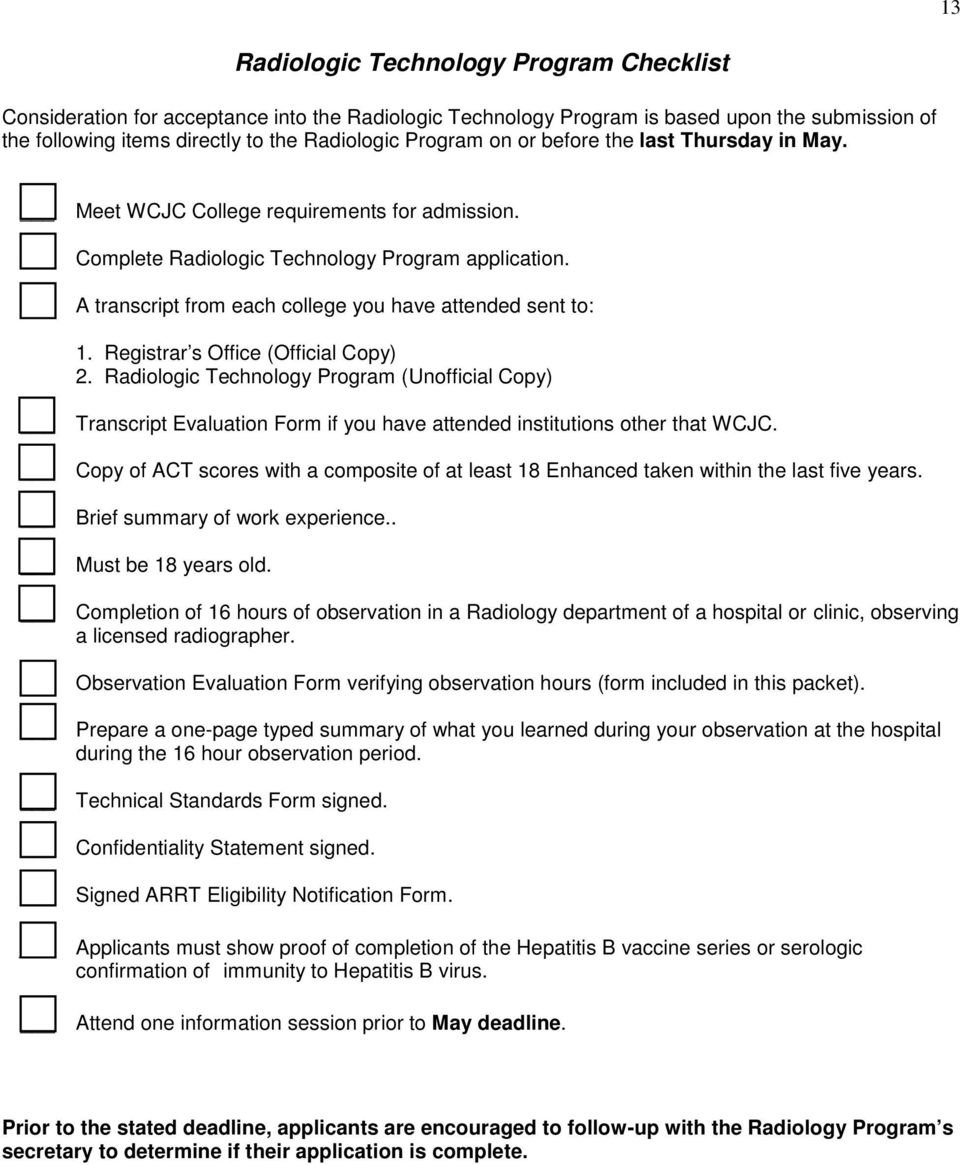Registrar s Office (Official Copy) 2. Radiologic Technology Program (Unofficial Copy) Transcript Evaluation Form if you have attended institutions other that WCJC.
