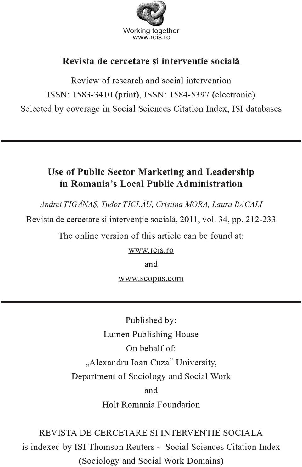 ISI databases Use of Public Sector Marketing and Leadership in Romania s Local Public Administration Andrei }IG NA{, Tudor }ICL U, Cristina MORA, Laura BACALI Revista de cercetare [i interven]ie