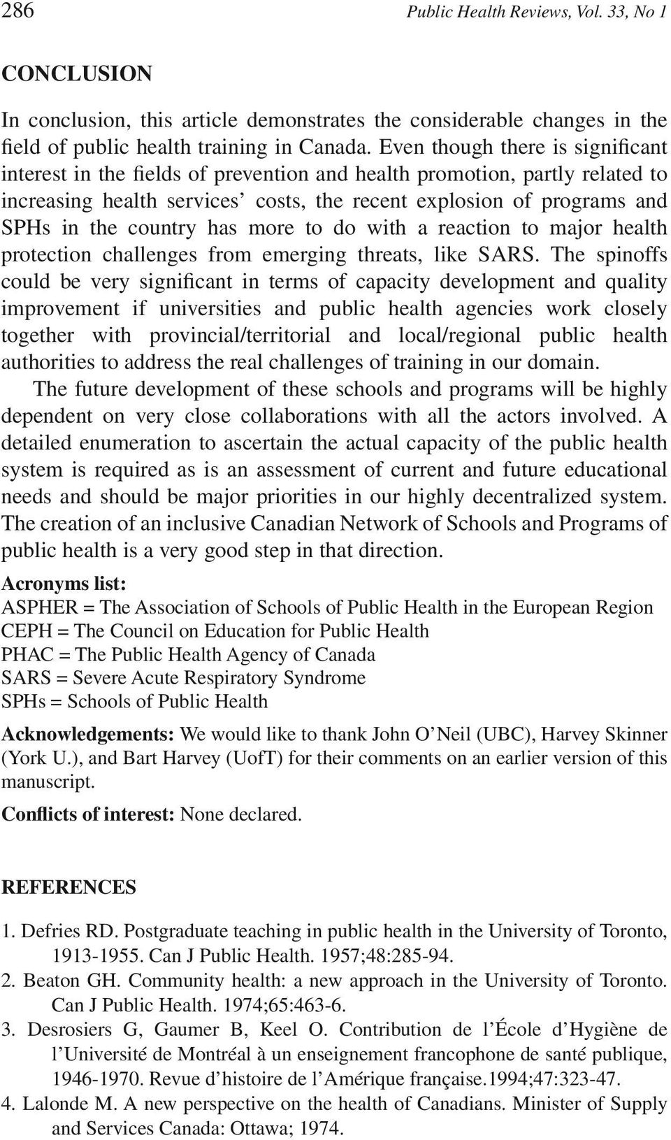 country has more to do with a reaction to major health protection challenges from emerging threats, like SARS.