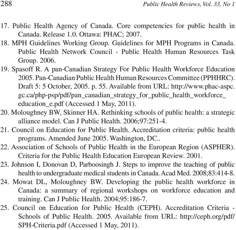 A pan-canadian Strategy For Public Health Workforce Education 2005. Pan-Canadian Public Health Human Resources Committee (PPHHRC). Draft 5: 5 October, 2005. p. 55. Available from URL: http://www.