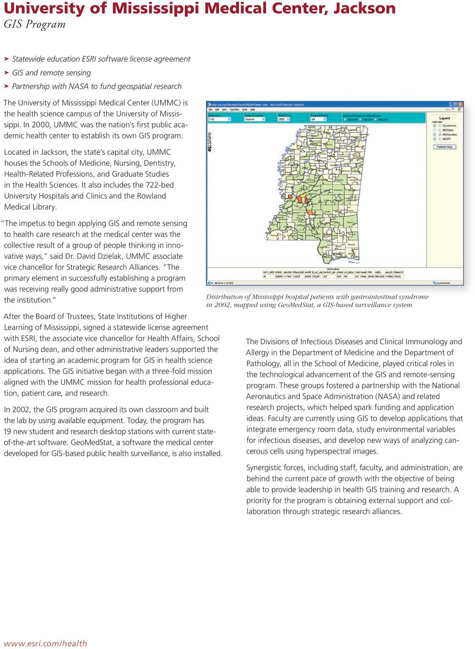In 2000, UMMC was the nation s first public academic health center to establish its own GIS program.