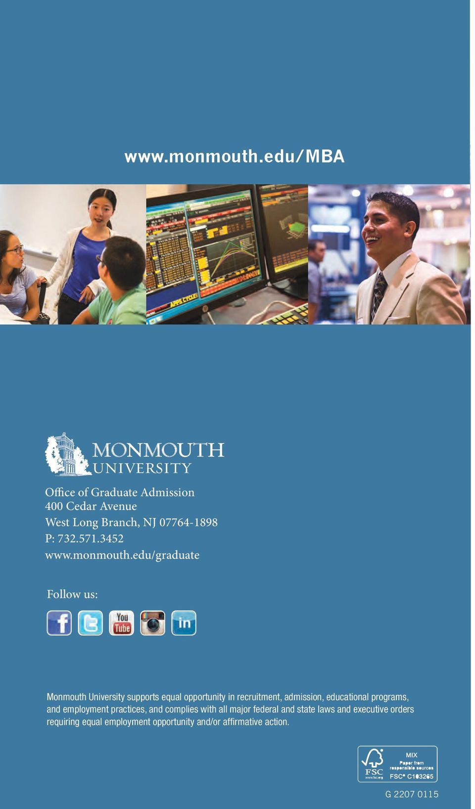 edu/graduate Follow us: Monmouth University supports equal opportunity in recruitment, admission,