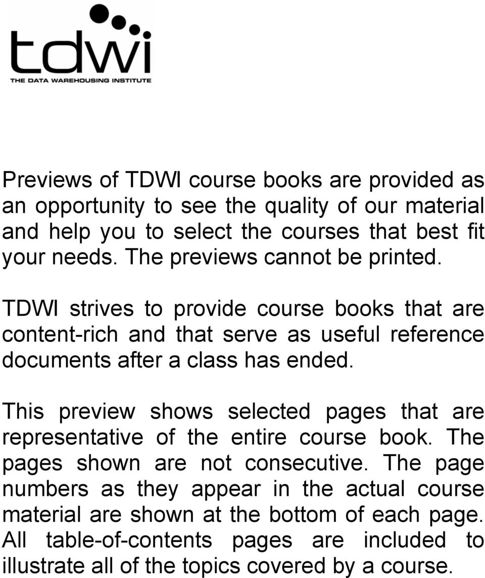 TDWI strives to provide course books that are content-rich and that serve as useful reference documents after a class has ended.