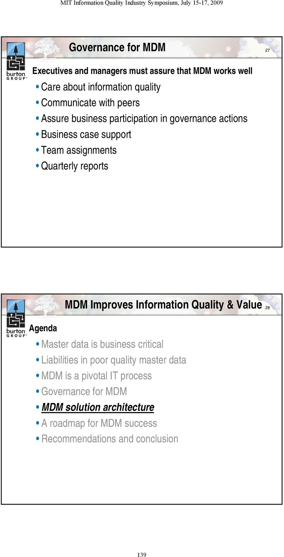Improves Information Quality & Value 28 Agenda Master data is business critical Liabilities in poor quality master data MDM