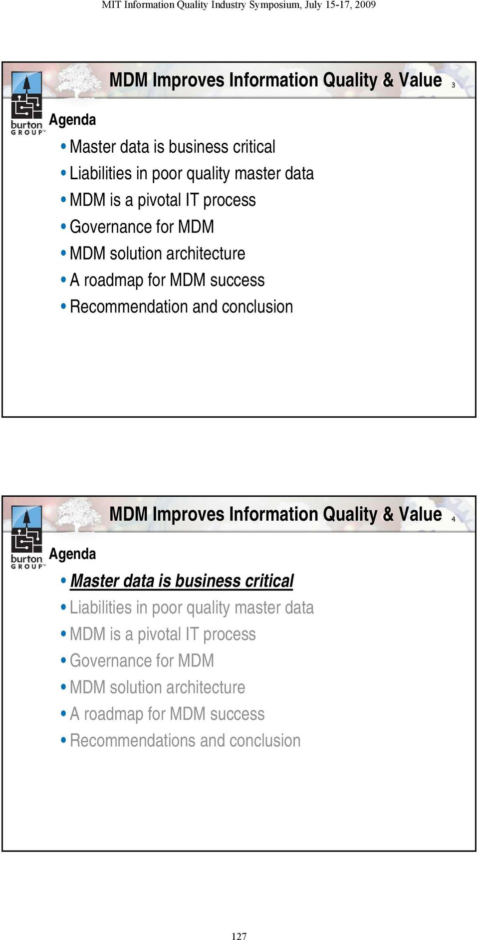 MDM Improves Information Quality & Value 4 Agenda Master data is business critical Liabilities in poor quality master data MDM
