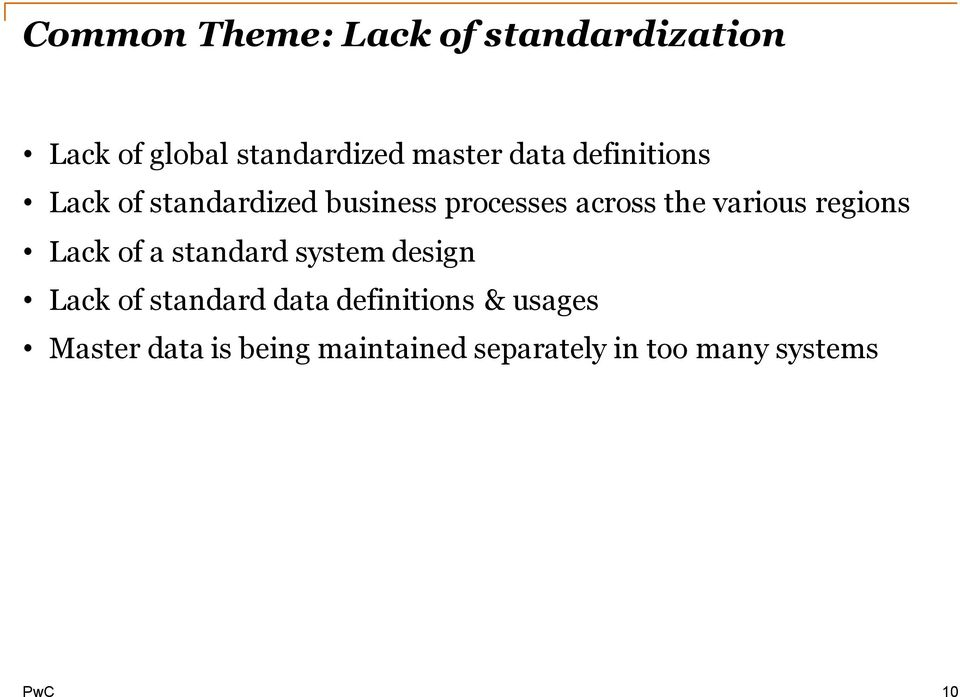 various regions Lack of a standard system design Lack of standard data