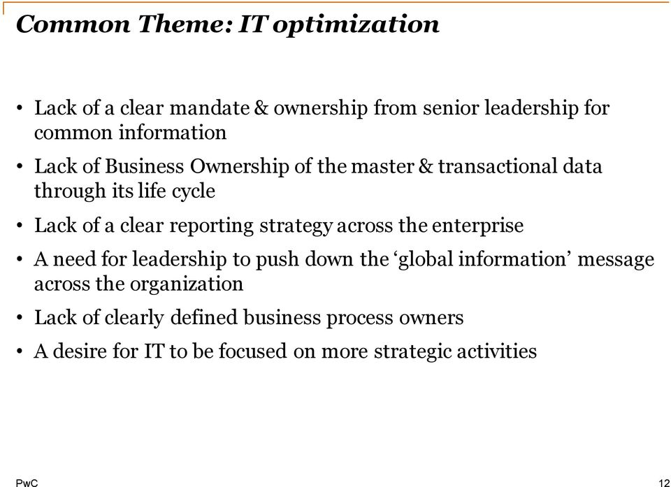 strategy across the enterprise A need for leadership to push down the global information message across the