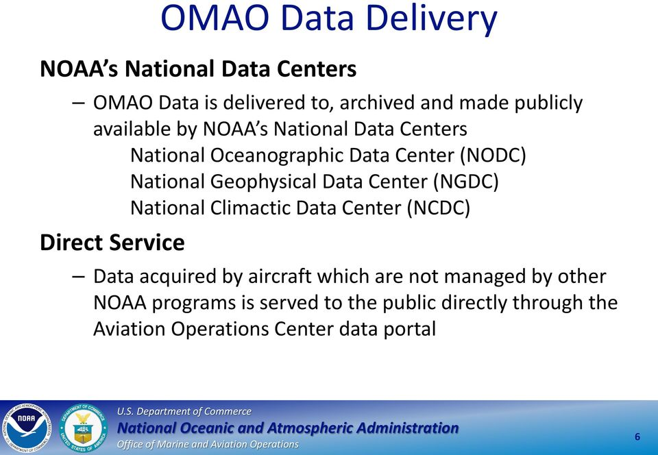 Data Center (NGDC) National Climactic Data Center (NCDC) Direct Service Data acquired by aircraft which are