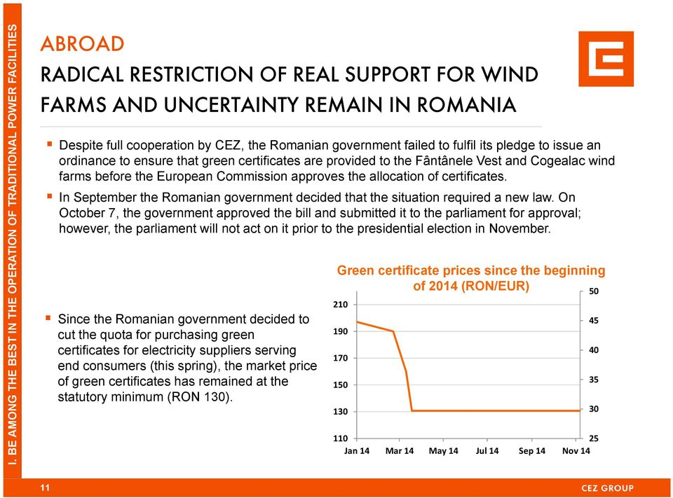 approves the allocation of certificates. In September the Romanian government decided that the situation required a new law.