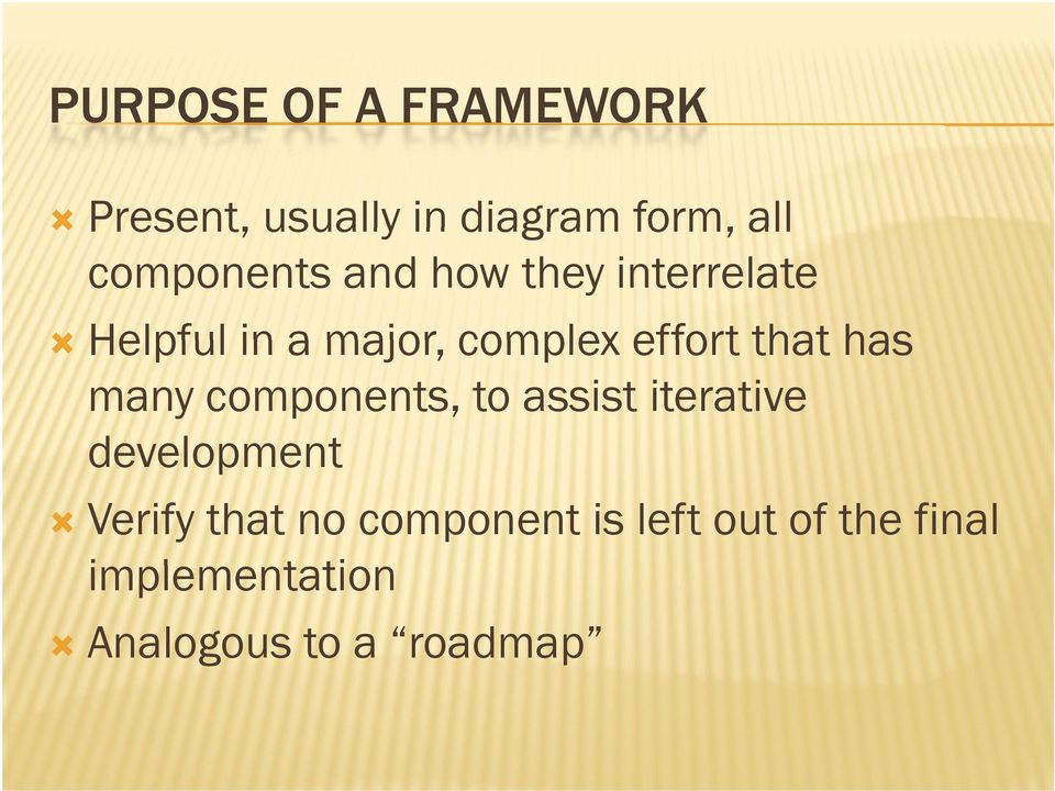 effort that has many components, to assist iterative development