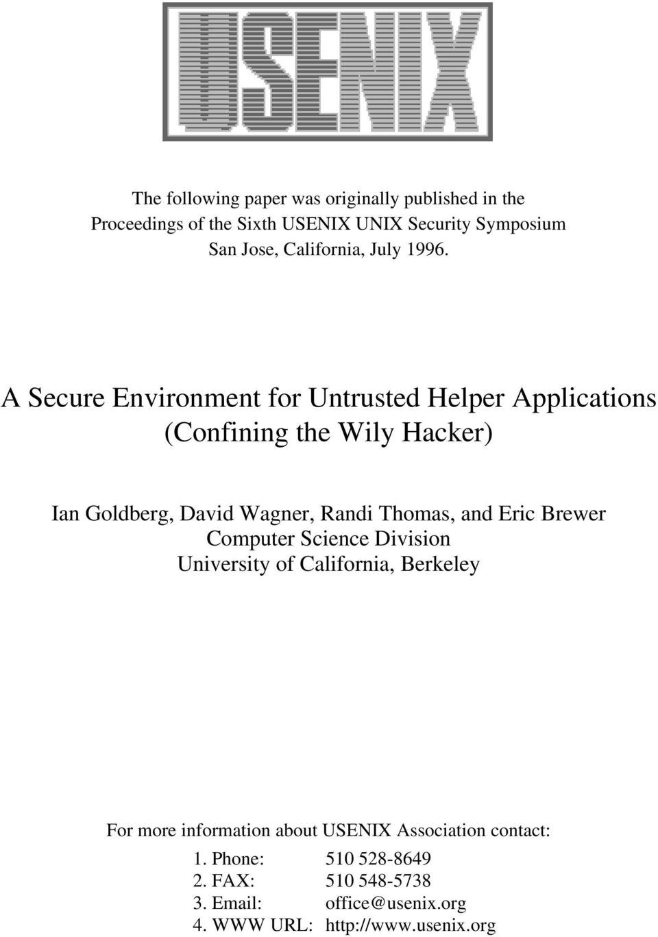 A Secure Environment for Untrusted Helper Applications (Confining the Wily Hacker) Ian Goldberg, David Wagner, Randi Thomas,
