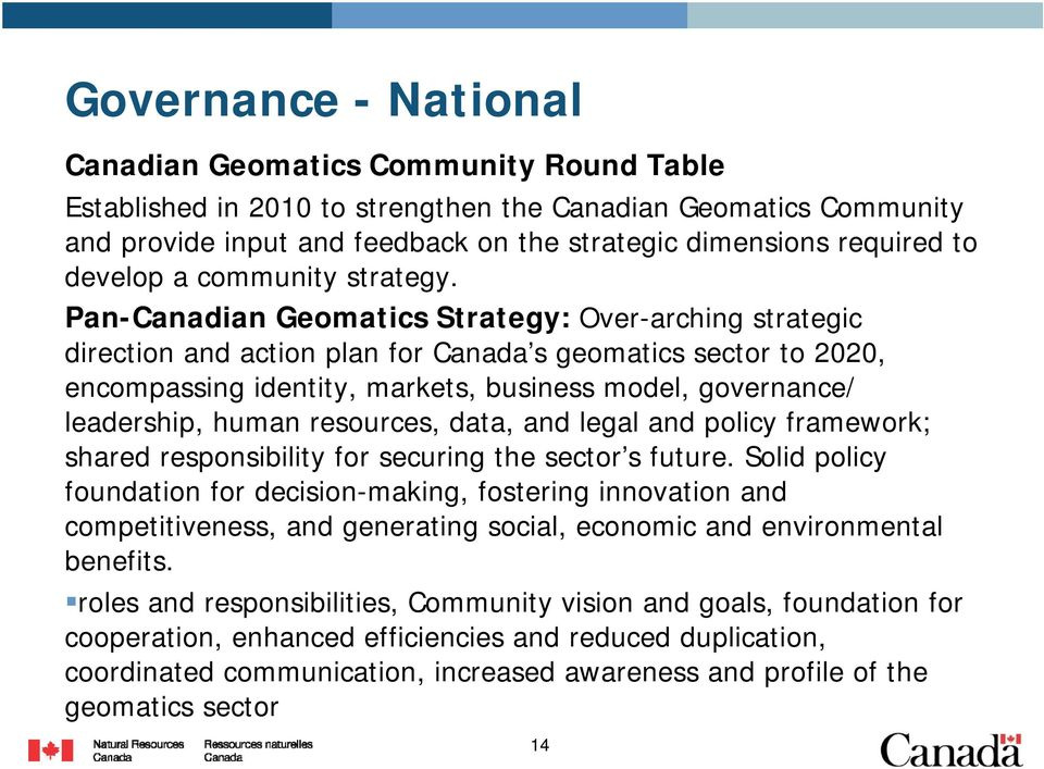 Pan-Canadian Geomatics Strategy: Over-arching strategic direction and action plan for Canada s geomatics sector to 2020, encompassing identity, markets, business model, governance/ leadership, human