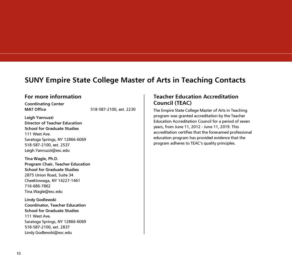 edu Teacher Education Accreditation Council (TEAC) The Empire State College Master of Arts in Teaching program was granted accreditation by the Teacher Education Accreditation Council for a period of