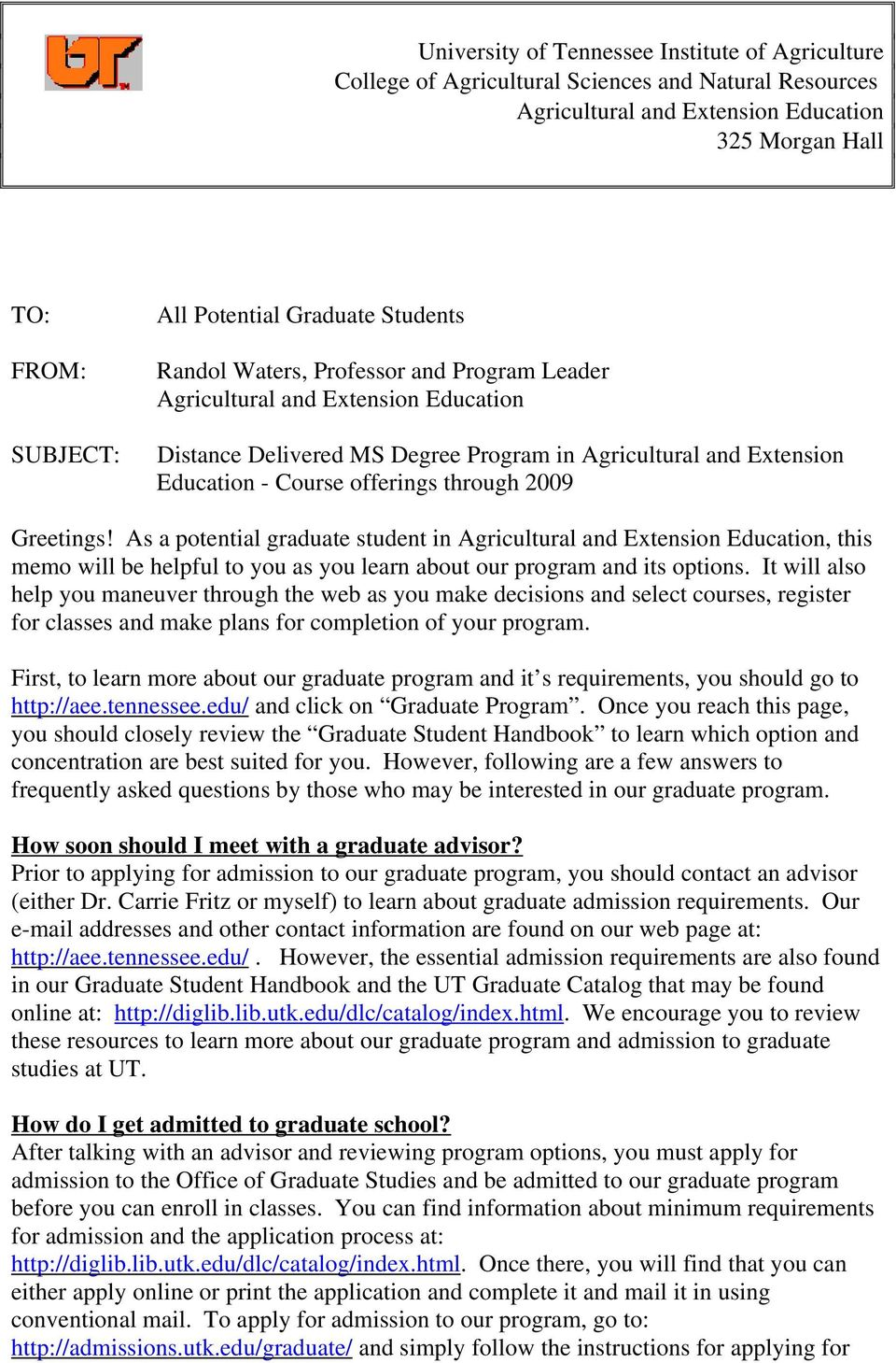 Greetings! As a potential graduate student in Agricultural and Extension Education, this memo will be helpful to you as you learn about our program and its options.