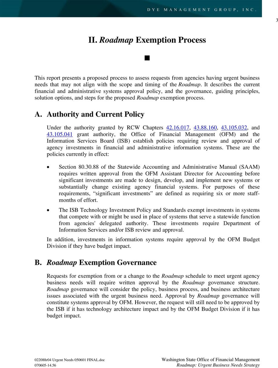Authority and Current Policy Under the authority granted by RCW Chapters 42.16.017, 43.88.160, 43.105.
