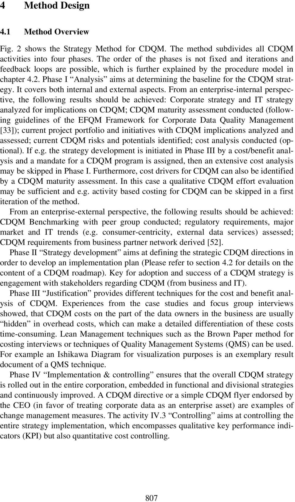 Phase I Analysis aims at determining the baseline for the CDQM strategy. It covers both internal and external aspects.