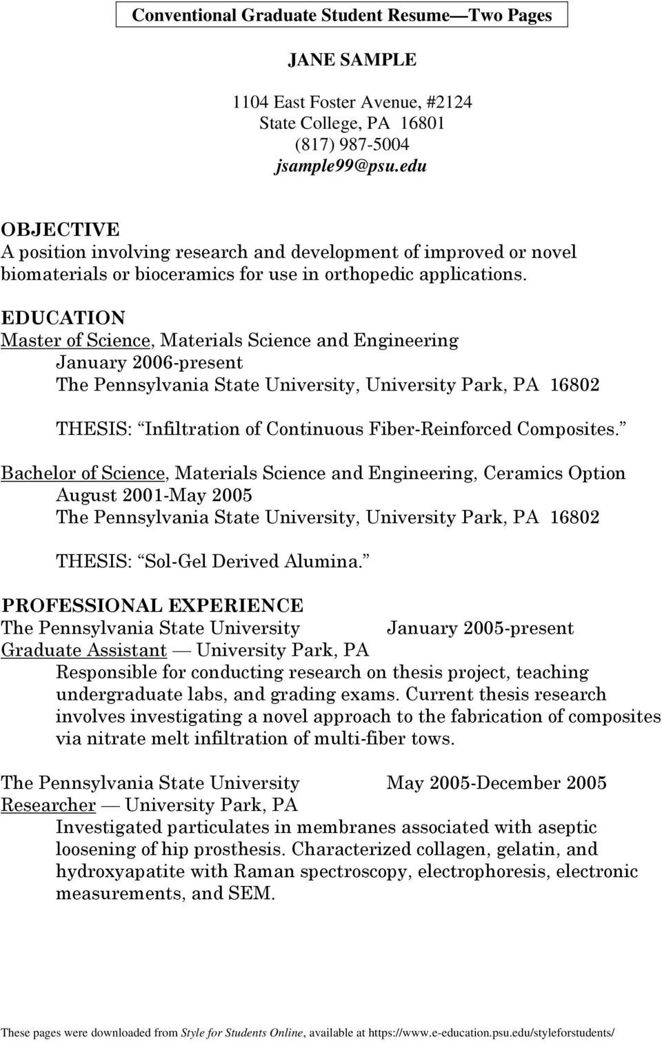 EDUCATION Master of Science, Materials Science and Engineering January 2006-present The Pennsylvania State University, University Park, PA 16802 THESIS: Infiltration of Continuous Fiber-Reinforced