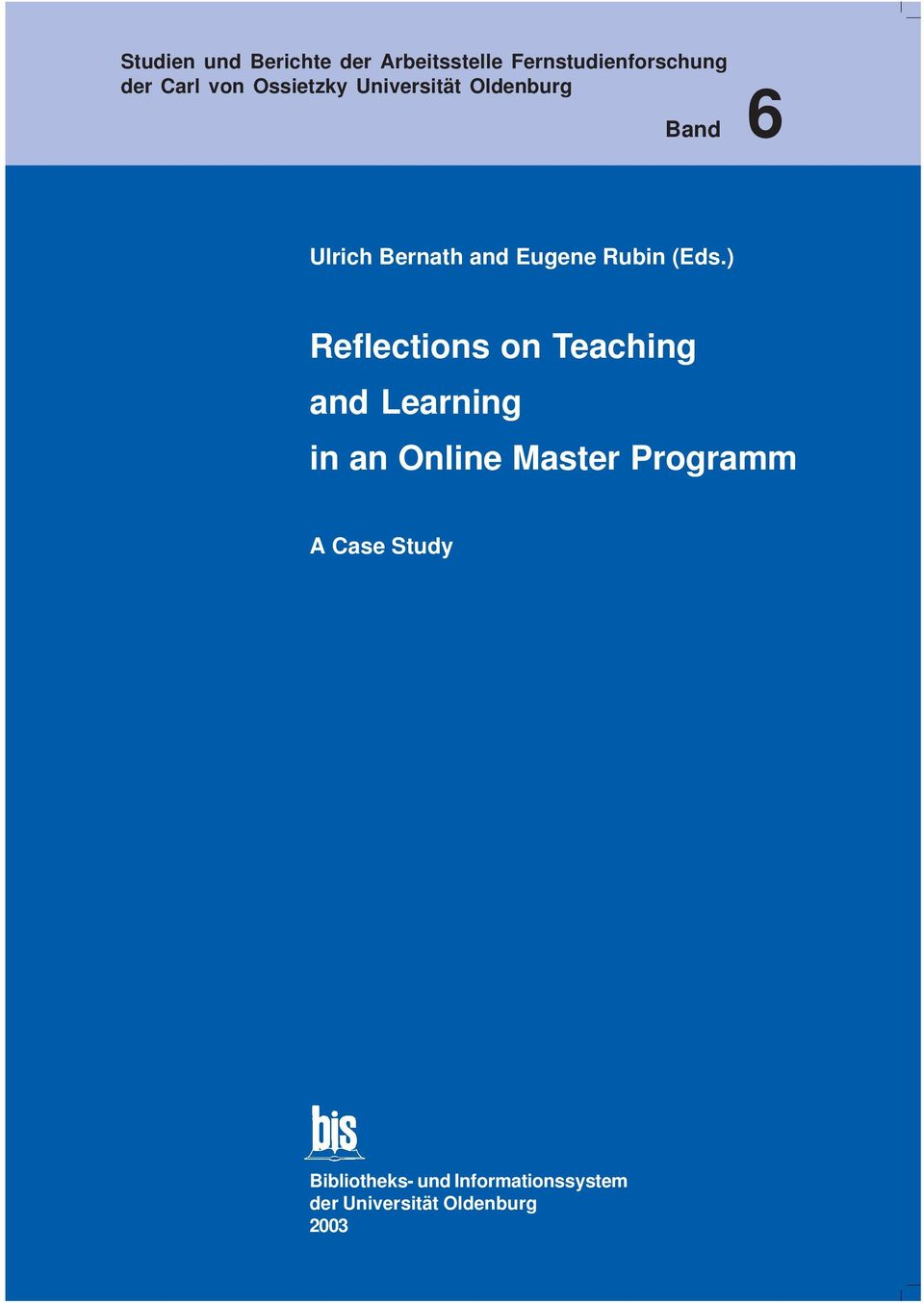 (Eds.) Reflections on Teaching and Learning in an Online Master Programm