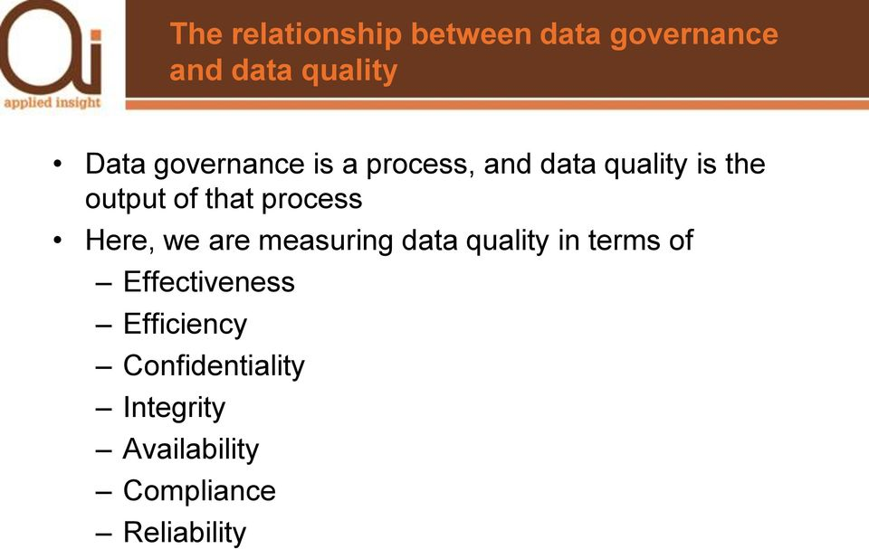 process Here, we are measuring data quality in terms of