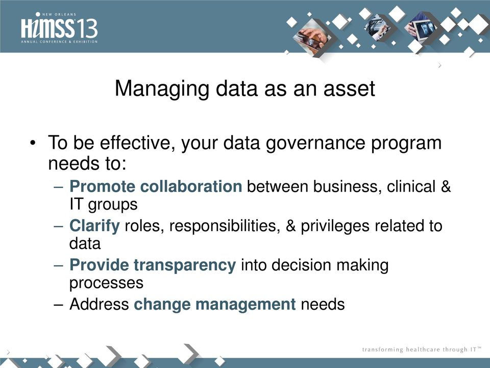 Clarify roles, responsibilities, & privileges related to data Provide