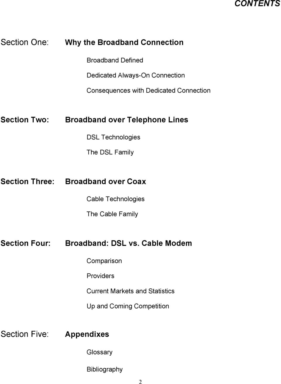 Three: Broadband over Coax Cable Technologies The Cable Family Section Four: Broadband: DSL vs.
