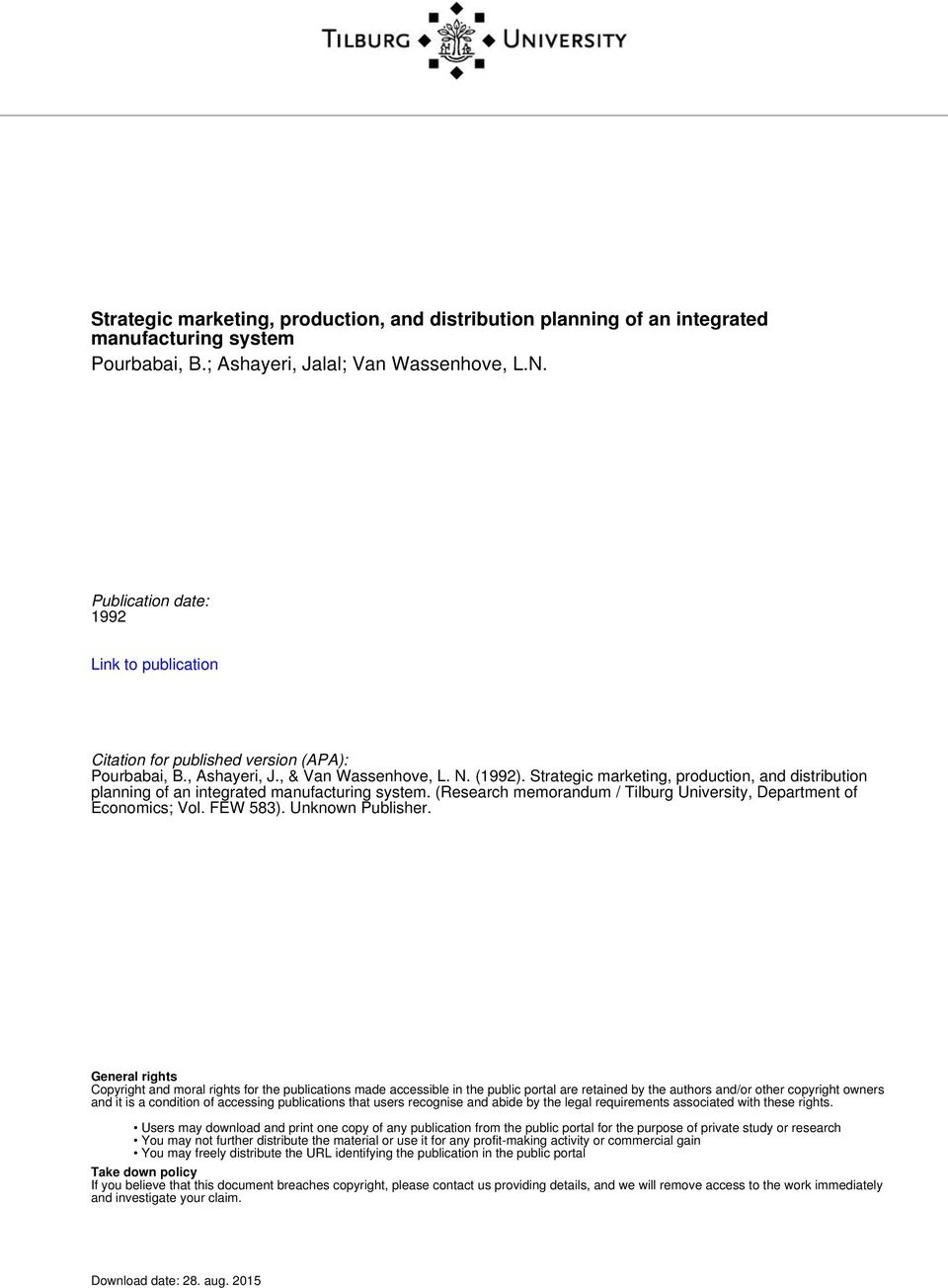 Strategic marketing, production, and distribution planning of an integrated manufacturing system. (Research memorandum / Tilburg University, Department of Economics; Vol. FEW 583). Unknown Publisher.